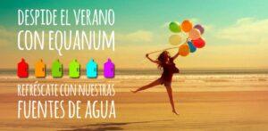 Despide el verano con Equanum, fuentes de agua