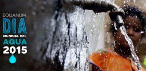 2015 Día mundial del agua… reflexiona!