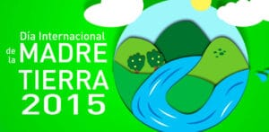 2015 Día mundial de la Madre Tierra