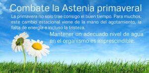 Combate la Astenia primaveral. Bebe Agua!